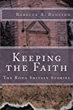 Keeping the Faith (The Rona Shively Stories) (Volume 3)