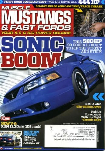 (Muscle Mustangs & Fast Fords September 2011 1999 Cobra on Cover, First Boss 302 Drag Test, Pick Up Horsepower With the Right Throttle Body)
