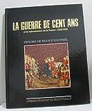Histoire De France Illustrée - La Guerre De Cent Ans Et Le Redressement De La France : 1328 - 1492