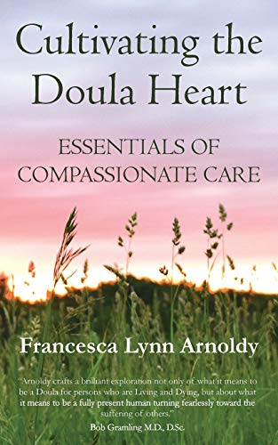 Cultivating the Doula Heart: Essentials of
