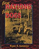 First Nations, First Dogs : A Canadian Aboriginal Ethnocynology, Cummins, Bryan David, 1550592270
