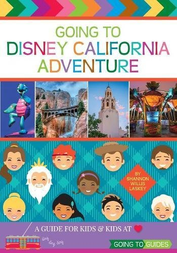 Going to Disney California Adventure: A Guide for Kids & Kids at - California Adventure And Disneyland