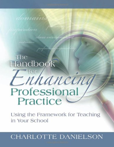 The Handbook for Enhancing Professional Practice: Using the Framework for Teaching in Your School [Charlotte Danielson] (Tapa Blanda)