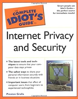 the complete idiot s guide to internet privacy and security preston rh amazon com Idiots Guide for Medical Idiots Guide for Medical