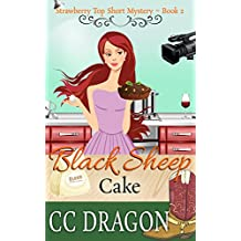 Black Sheep Cake: Strawberry Top Short Mystery - Book 2 (Strawberry Top Mysteries)