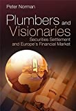Plumbers and Visionaries: Securities Settlement and Europe's Financial Market