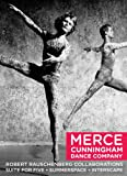 Cunningham/Rauschenberg: Merce Cunningham Dance Company-Robert Rauschenberg Collaborations