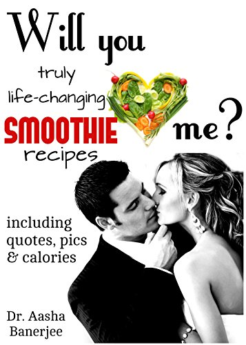 SMOOTHIE: Will you smoothie me? Truly life-changing smoothie recipes: simple smoothie recipes, best smoothie recipes: yogurt smoothie, healthy fruit smoothie, breakfast smoothies, strawberry smoothie