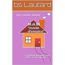 M.A.M : la maison qui plaira aux petits et aux grands (French Edition)