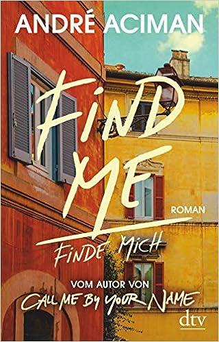 André Aciman: Find Me, Finde mich
