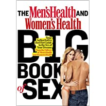 The Men's Health and Women's Health Big Book of Sex:Your Authoritative, Red-Hot Guide to the Sex of Your Dreams