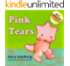 Children's Book: Pink Tears: Best Children's Book Award (Ages 3-9)
