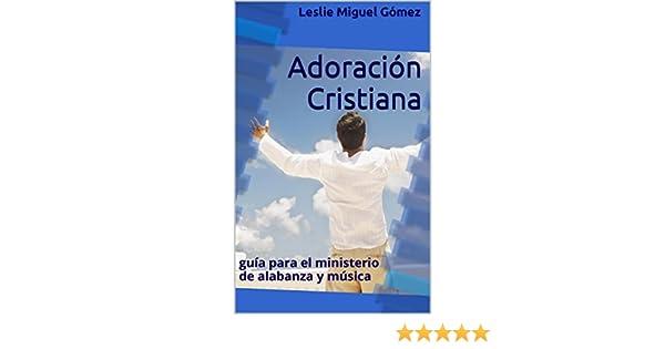 Adoración Cristiana: guía para el ministerio de alabanza y música (Spanish Edition) - Kindle edition by Leslie M. Gómez. Religion & Spirituality Kindle ...