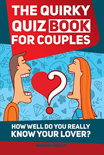 The Quirky Quiz Book For Couples How Well Do You Really Know Your Lover