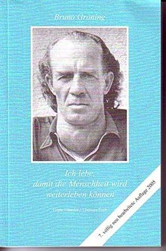 Ich lebe, damit die Menschheit wird weiterleben können. Vollständig... / Ich lebe, damit die Menschheit wird weiterleben können. Vollständig...: Deutsche Ausgabe