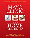 Mayo Clinic Book of Home Remedies, Mayo Clinic Staff, 1603201599