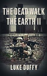 The Dead Walk The Earth II