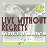 Self Help Series: Live Without Regrets Positive Affirmations audio CD