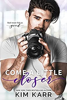 Come A Little Closer (Imperfect Love Book 2) by [Karr, Kim]