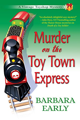 Murder on the Toy Town Express: A Vintage Toy Shop Mystery (Vintage Toyshop Mysteries)