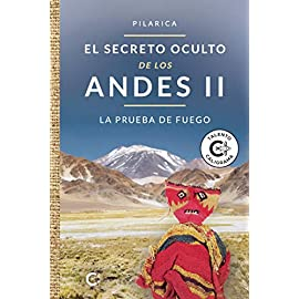 Reseña del libro El secreto oculto de los Andes. La prueba de fuego.