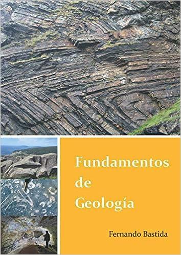 Fundamentos de Geología: Amazon.es: Bastida, Dr. Fernando: Libros
