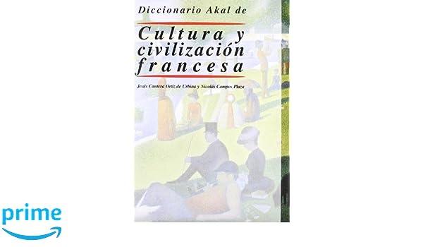 Diccionario Akal de Cultura y civilización francesa ...
