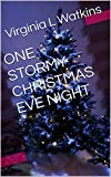 ONE STORMY CHRISTMAS EVE NIGHT