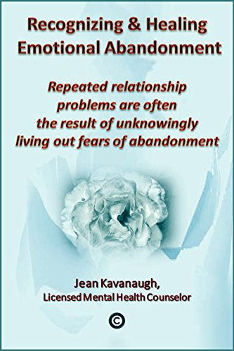 Recognizing and Healing Emotional Abandonment: Repeated relationship problems are often the result of unknowingly living out fears of abandonment (E-Therapy Book Tool Kit 11) Emotional Tool Kit