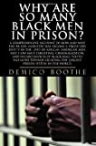Why Are So Many Black Men in Prison?, Demico Boothe, 0979295300