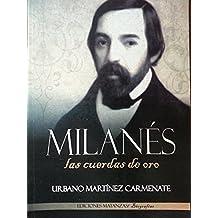 Milanes.las Cuerdas De Oro.biografia Del Poeta Cubano,jose Jacinto Milanes.1814-1863.natural De La Provincia De Matanzas.