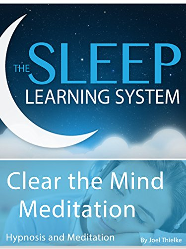 Clear the Mind Meditation, Hypnosis (The Sleep Learning System)