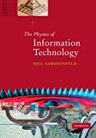 The Physics of Information Technology (Cambridge Series on Information and the Natural Sciences)