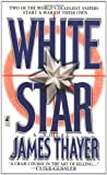 White Star, James Stewart Thayer and James Thayer, 0671528173