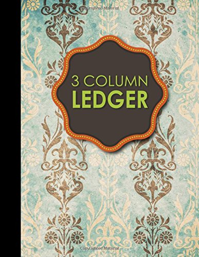 3 Column Ledger: Ledger Books, Accounting Ledger Sheets, General Ledger Accounting Book, Vintage/Aged Cover, 8.5