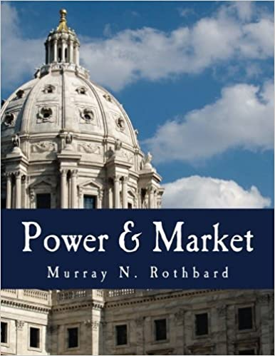 Book Power & Market: Government and the Economy by Murray N. Rothbard (2006-08-02)
