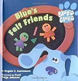 Super Chubby 2 Blues Felt Friends, Angela C. Santomero, 0689819102