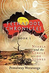 Nyarla and the Circle of Stones (The Fethafoot Chronicles) (Volume 1)