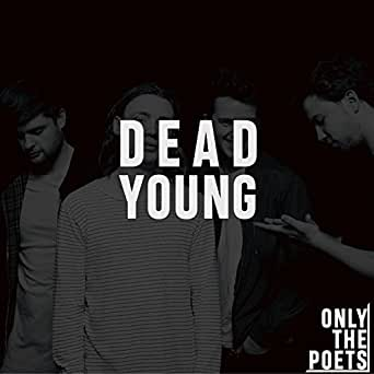 Dead Young by Only The Poets on Amazon Music - Amazon com