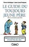 Le guide du toujours jeune père : (bien qu'un peu moins quand même) par Jean-Louis Fetjaine