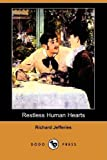 Restless Human Hearts, Richard Jefferies, 1409961389