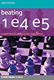 Beating 1e4 E5: A Repertoire For White In The Open Games-John Emms