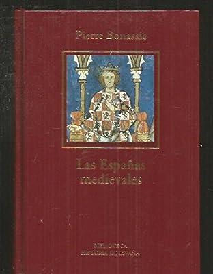 Las Españas Medievales: Amazon.es: Bonnassie, Pierre: Libros