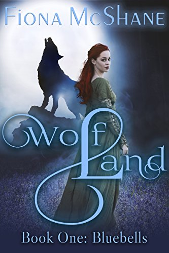 Wolf Land Book One: Bluebells by [McShane, Fiona]