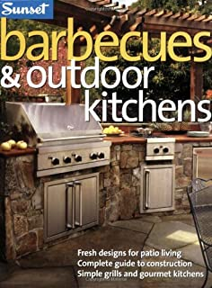Barbecues U0026 Outdoor Kitchens: Fresh Design For Patio Living, Complete Guide  To Construction,