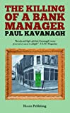 The Killing of a Bank Manager, Paul Kavanagh, 0956665810