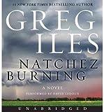 [ Natchez Burning CD (Penn Cage Novels #04) By Iles, Greg ( Author ) Compact Disc 2014 ]