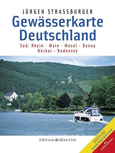 Gewässerkarte Deutschland Süd: Rhein, Main, Mosel, Donau, Neckar, Bodensee Taschenbuch – 17. September 1996 Jürgen Straßburger Edition Maritim 3892253439 Karten