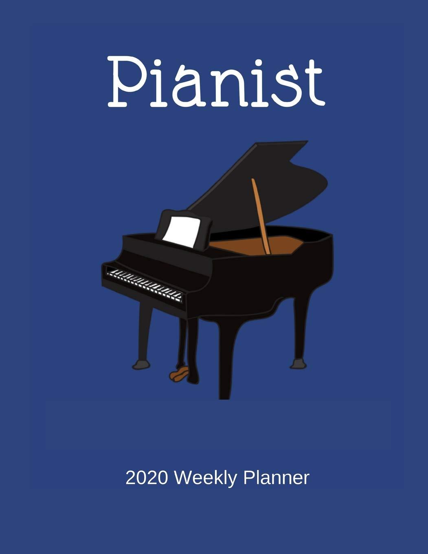 Wmu Calendar 2020 Pianist 2020 Weekly Planner: A 52 Week Calendar For Piano Players