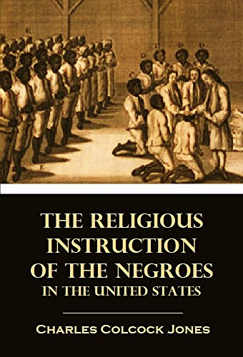 The Religious Instruction of the Negroes in the United States (1842)